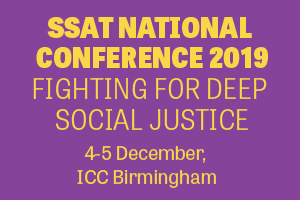 A reflection on the SSAT National Conference 2019: Fighting for deep social justice
